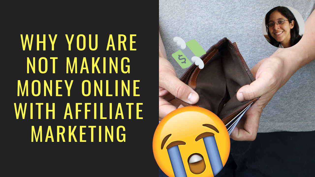 Why You Are Not Making Money Online with Affiliate Marketing