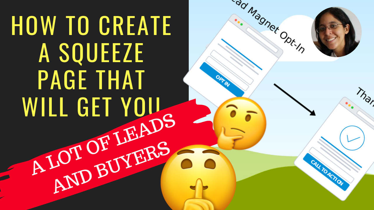 How To Create A Squeeze Page that will get you A LOT of Leads and Buyers