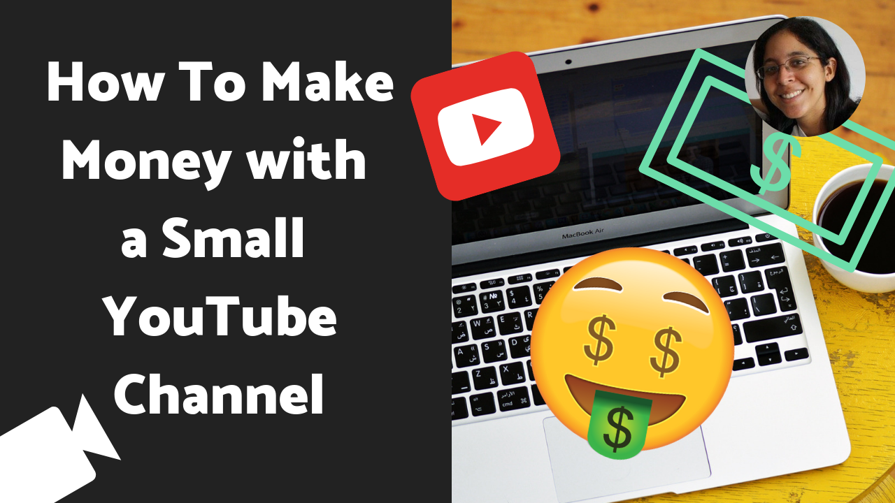 How To Make Money with a Small YouTube Channel?